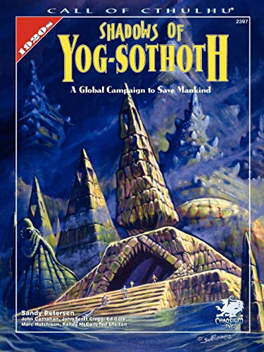 Shadows of Yog-Sothoth: A Global Campaign to Save Mankind (Call of Cthulhu Horror Roleplaying) Call Of Cthulhu Rpg Adventures