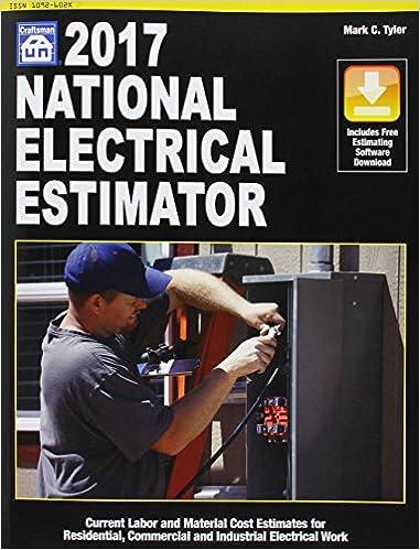 National Electrical Estimator 2017: Mark C  Tyler: 9781572183261