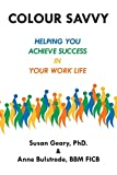 Colour Savvy: Helping You Achieve Success in Your