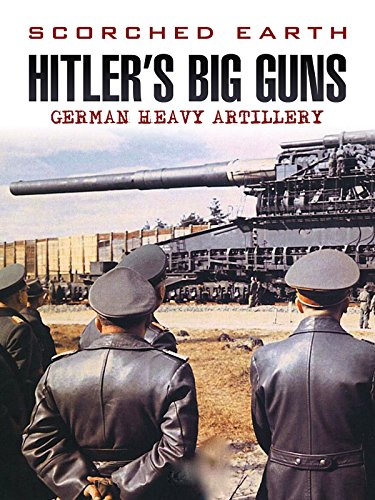 Scorched Earth: Hitler's Big Guns (New Weapon Technology In World War 1)