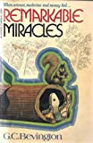 Remarkable Miracles, G. C. Bevington, 0882700634