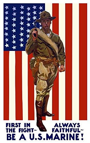 Vintage World War One poster of a US Marine holding his sidearm the American flag is the background It reads First In The Fight - Always Faithful - Be A US Marine Poster Print (22 x 35)