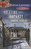 Yuletide Jeopardy, Sandra Robbins, 0373675879