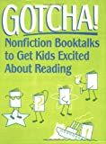 img - for Gotcha!: Nonfiction Booktalks to Get Kids Excited About Reading book / textbook / text book
