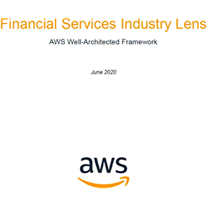 Financial Services Industry Lens: AWS Well-Architected Framework