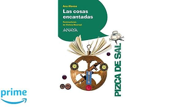 Las cosas encantadas LITERATURA INFANTIL 6-11 años - Pizca de Sal ...