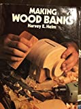 img - for Making Wood Banks (Home Craftsman) book / textbook / text book