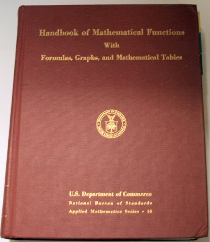 Handbook of Mathematical Functions With Formulas, Graphs and Mathematical Tables (Graphs And Tables)