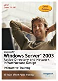 Microsoft Windows Server 2003: Active Directory and Network Infrastructure Design 30 Hour Training Course (Gold Edition) (PC)