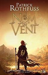 Le Nom du vent: Chronique du Tueur de Roi, T1 (Fantasy) (French Edition)