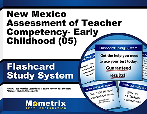 New Mexico Assessment of Teacher Competency- Early Childhood (05) Flashcard Study System: NMTA Test Practice Questions & Exam Review for the New Mexico Teacher Assessments (Cards)