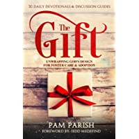 The Gift: Unwrapping God's Design for Foster Care & Adoption