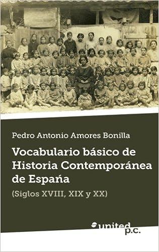 Vocabulario Basico de Historia Contemporanea de Espana: Amazon.es: Amores Bonilla, Pedro Antonio: Libros