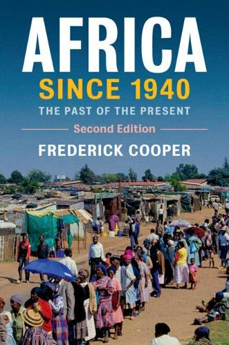 Africa since 1940: The Past of the Present (New Approaches to African History) por Frederick Cooper