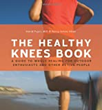 The Healthy Knees Book, Astrid Pujari and Nancy Schatz Alton, 1594850135