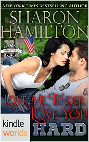 St. Helena Vineyard Series: Love Me Tender, Love You Hard (Kindle Worlds Novella) (Cookin' With SEALs Book 1) by [Hamilton, Sharon]