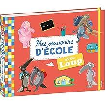 MES SOUVENIRS D'ÉCOLE AVEC LOUP