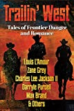 img - for TRAILIN' WEST: FREE- 7 New and Classic Tales of Frontier Danger and Romance - FREE book / textbook / text book