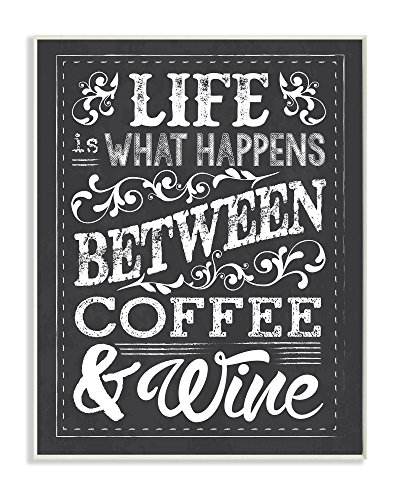 - The Stupell Home Decor Collection Life, Between Coffee and Wine Chalk Art 12.5