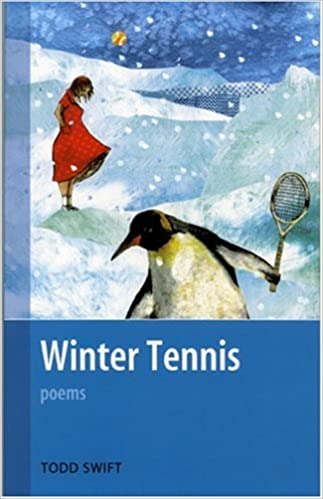 Winter Tennis: Todd Swift: 9781897190296: Amazon.com: Books