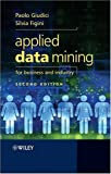 Applied Data Mining for Business and Industry 9780470058879