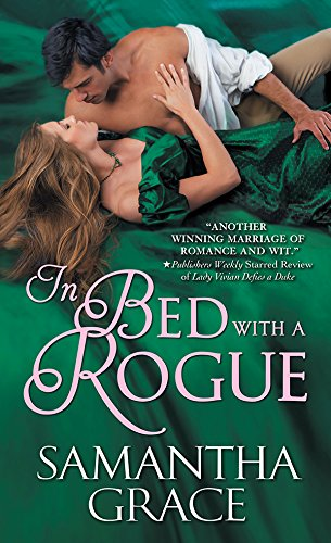 In Bed with a Rogue (Rival Rogues Book 2) by [Grace, Samantha]
