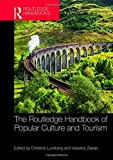 The Routledge Handbook of Popular Culture and Tourism