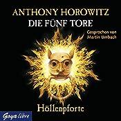 Höllenpforte (Die fünf Tore 4) | Anthony Horowitz