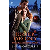 For Her Eyes Only: McCormack Security Agency, Book 3 | Shannon Curtis