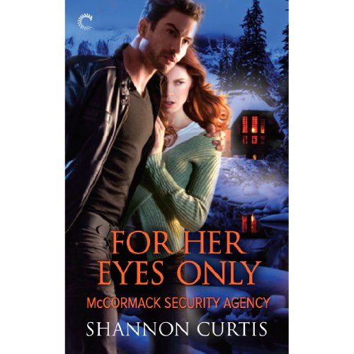 For Her Eyes Only: McCormack Security Agency, Book 3