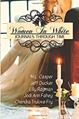 Women In White: Journals Through Time Paperback