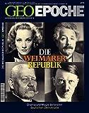 GEO EPOCHE Nr. 27: Die Weimarer Republik. Drama und Magie der ersten deutschen Demokratie