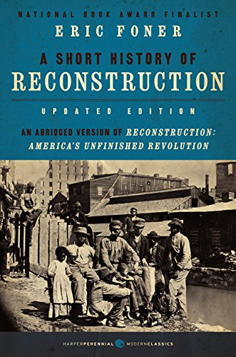 A Short History of Reconstruction, Updated Edition (Harper Perennial Modern Classics)