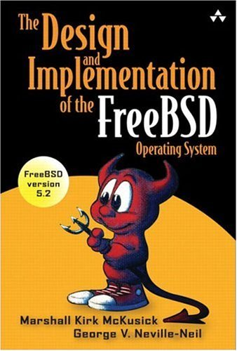 The Design and Implementation of the FreeBSD Operating System by Marshall Kirk McKusick (2004-08-12) by Addison-Wesley Professional