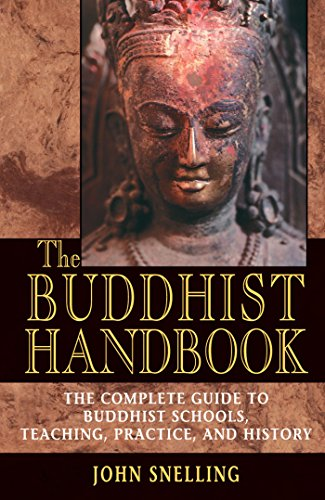 The Buddhist Handbook: A Complete Guide to Buddhist Schools, Teaching, Practice, and History