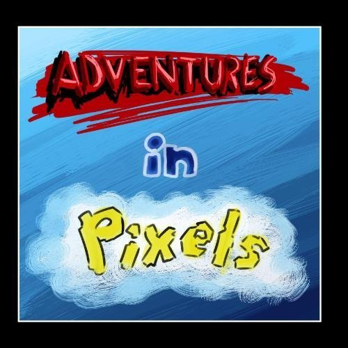 Price comparison product image Adventures in Pixels by Ben Landis (2013-03-19)