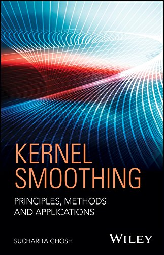 Kernel Smoothing: Principles, Methods and Applications (Theory And Applications Of Long Range Dependence)