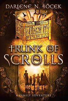 Trunk of Scrolls: A family adventure by [Bocek, Darlene N.]
