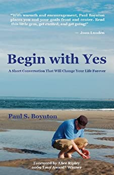 Begin with Yes by [Boynton, Paul S.]