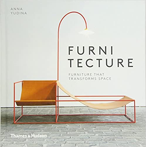 Amazon.com: Furnitecture: Furniture That Transforms Space (9780500517765):  Anna Yudina: Books