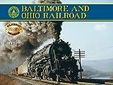 Baltimore & Ohio 2018 Calendar (Classic Rail Images)