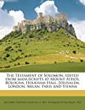 The Testament of Solomon, Edited from Manuscripts at Mount Athos, Bologna, Holkham Hall, Jerusalem, London, Milan, Paris and Vienn, , 1171706782