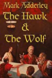 The Hawk and the Wolf, Mark Adderley, 0978984072