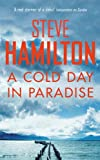 Front cover for the book A Cold Day in Paradise by Steve Hamilton