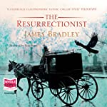 The Resurrectionist | James Bradley