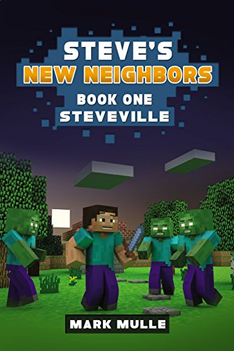 Steve's New Neighbors (Book 1): Steveville (An Unofficial Minecraft Diary Book for Kids Ages 9 - 12 (Preteen) by [Mulle, Mark]
