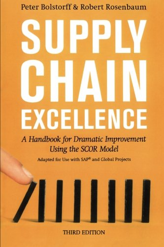 (Supply Chain Excellence: A Handbook for Dramatic Improvement Using the SCOR Model)