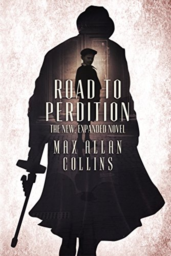 Road to Perdition: The New, Expanded Novel (The Perdition Saga Book 1) by [Collins, Max Allan]