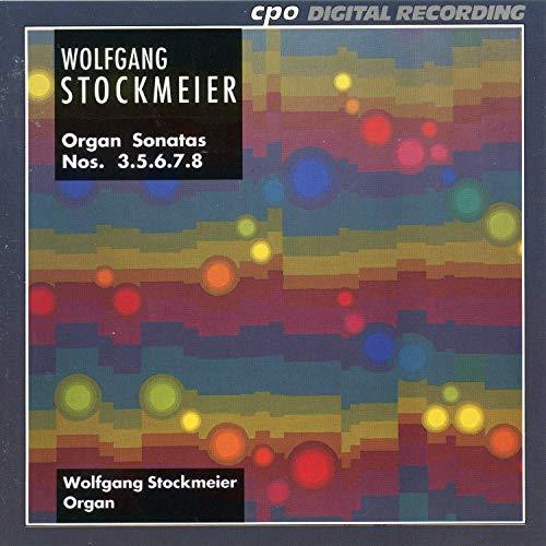 Stockmeier: Organ Sonatas Nos. 3 & 5-8
