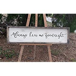 Rustic and always kiss me goodnight sign/wood trimmed/farmhouse decor/bedroom decor